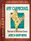 Amy Carmichael (MP3): Rescuer of Precious Gems